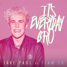 It's Everyday Bro by Jake Paul